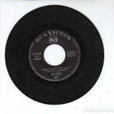 Discos de vinilo: ELVIS PRESLEY: SINGLE SIN PORTADA-RARO-MUY BIEN 1962 RCA-OPORTUNIDAD. Lote 145439718