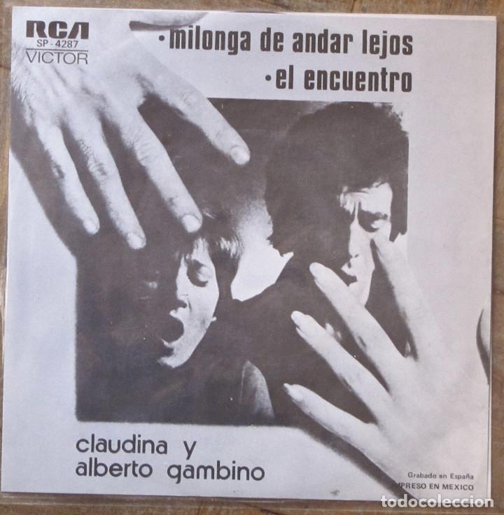 CLAUDINA Y ALBERTO GAMBINO. MILONGA DE ANDAR LEJOS. RCA, SP-4287. ESPAÑA, 1975. EX, EX. (Música - Discos - Singles Vinilo - Grupos y Solistas de latinoamérica)