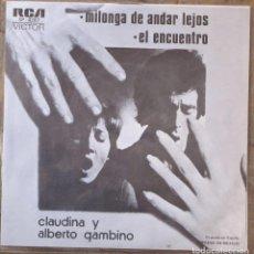 Discos de vinilo: CLAUDINA Y ALBERTO GAMBINO. MILONGA DE ANDAR LEJOS. RCA, SP-4287. ESPAÑA, 1975. EX, EX.. Lote 145477542