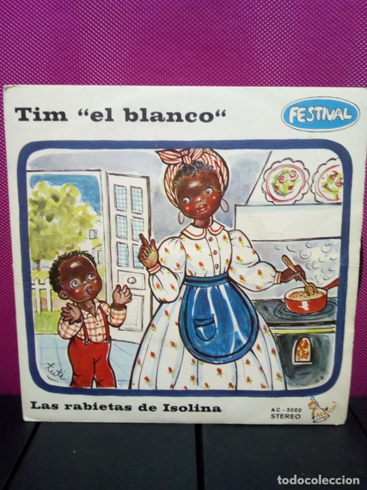 CUENTOS INFANTILES FESTIVAL TIM EL BLANCO Y LAS RABIETAS DE ISOLINA AÑOS 70 (Música - Discos - Singles Vinilo - Música Infantil)