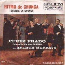 Discos de vinilo: SINGLE PEREZ PRADO RITMO DE CHUNGA/TERESITA LA CHUNGA RCA 47 7873 USA. Lote 145566442