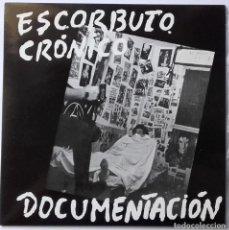 Discos de vinilo: ESCORBUTO CRÓNICO: DOCUMENTACIÓN (REEDICIÓN). Lote 145584326