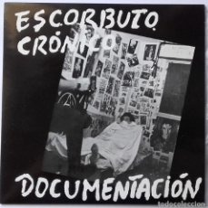 Dischi in vinile: ESCORBUTO CRÓNICO: DOCUMENTACIÓN (REEDICIÓN). Lote 145584326