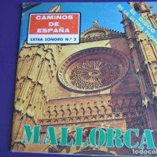 Discos de vinilo: CAMINOS DE ESPAÑA - EXTRA SONORO Nº2 - MALLORCA - FLEXI DISC 6 TEMAS + GUIA TURISMO - FOLK. Lote 145599846