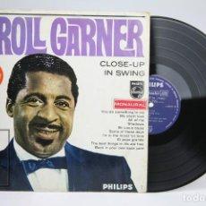 Discos de vinilo: DISCO DE VINILO - ERROL GARNER / CLOSE-UP IN SWING - PHILIPS - AÑO 1962. Lote 145603642