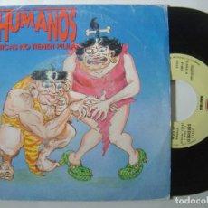 Discos de vinilo: LOS INHUMANOS - LAS CHICAS NO TIENEN PILILA - SINGLE PROMOCIONAL 1992 - ZAFIRO. Lote 145637726