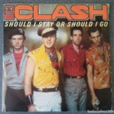 Discos de vinilo: THE CLASH SHOULD I STAY OR SHOULD I GO. Lote 145700286