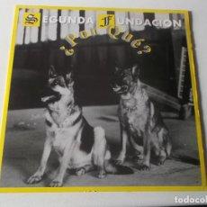 Discos de vinilo: SEGUNDA FUNDACION - POR QUE - MAXI BOL RECORDS 1994. Lote 145714590