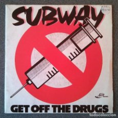 Discos de vinilo: SUBWAY GET OFF THE DRUGS. Lote 145714694