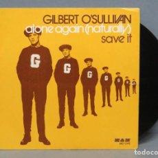 Discos de vinilo: SINGLE. GILBERT O'SULLIVAN. ALONE AGAIN NATURALLY. Lote 145756282