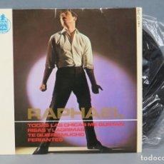 Discos de vinilo: EP. RAPHAEL. TODAS LAS CHICAS ME GUSTAN + 3 -. Lote 145758682