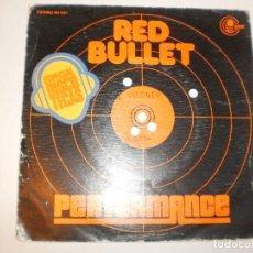 Discos de vinilo: SINGLE PERFORMANCE. RED BULLET. DULCE AMANTE. CARNABY 1976 SPAIN (PROBADO Y BIEN). Lote 145772570