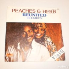 Discos de vinilo: SINGLE PEACHES & HERB. REUNITED. WE GOT LOVE. POLYDOR 1978 SPAIN (PROBADO Y BIEN). Lote 145774578