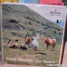 Discos de vinilo: MARY SANCHEZ Y LOS BANDAMA - QUE SE LLEVAN EL PICHON / BORODON / TARTANERO / CALDAR MIA - EP 1963. Lote 145791814