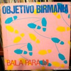 Discos de vinilo: OBJETIVO BIRMANIA - BAILA PARA MI. Lote 145810694