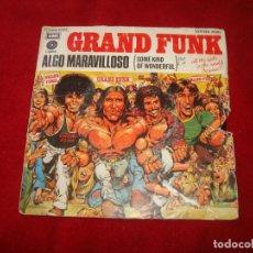 Discos de vinilo: GRAND FUNK ALGO MARAVILLOSO 1974 BUEN SONIDO. Lote 145812070