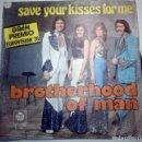 Discos de vinilo: BROTHERHOOD MAN - SAVE YOUR KISSES FOR ME -. Lote 145855978