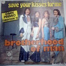 Discos de vinilo: BROTHERHOOD MAN - SAVE YOUR KISSES FOR ME -. Lote 145855978