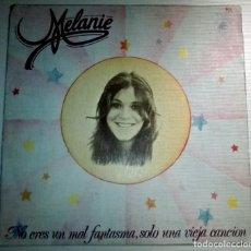 Discos de vinilo: MELANIE - NO ERES UN MAL FANTASMA SOLO UNA VIEJA CANCION -. Lote 145858570