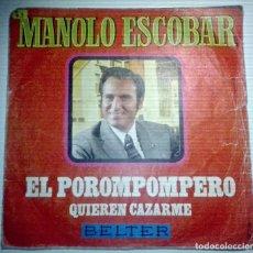 Discos de vinilo: MANOLO ESCOBAR - EL PORROPOMPERO -. Lote 145859550