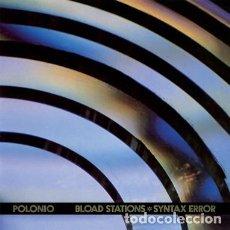 Discos de vinilo: POLONIO – BLOAD STATIONS SYNTAX ERROR --EXPERIMENTAL--EDICION 2018. Lote 145894042