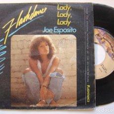 Discos de vinilo: JOE ESPOSITO - LADY LADY LADY - SHANDY - FLASHDANCE - SINGLE 1983 - CASABLANCA. Lote 145955922