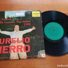 Discos de vinilo: AURELIO FIERRO VI FESTIVAL DE LA CANZONE NAPOLETANA 1958. Lote 146140890