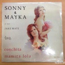 Discos de vinilo: SINGLE SONNY & MAYKA Y SUS JAKE MATE / CONCHITA / MAMITA LOLA . Lote 146217586