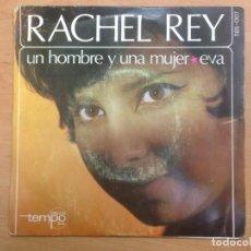 Discos de vinilo: SINGLE RACHEL REY / UN HOMBRE Y UNA MUJER / EVA EDITADO POR DISCOS TEMPO. Lote 146217958