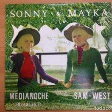 Discos de vinilo: SINGLE SONNY & MAYKA / MEDIANOCHE/ SAM WEST EDITADO POR VICTORIA . Lote 146218258