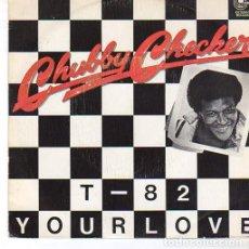 Discos de vinilo: CHUBBY CHECKER - T-82 / YOUR LOVE. Lote 146262314