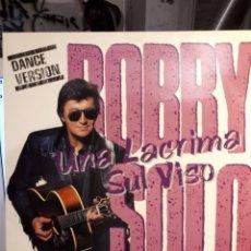 Discos de vinilo: BOBBY SOLO -UNA LLÀGRIMA SUL AVISO (DANCE VERSIÓN). Lote 146273916