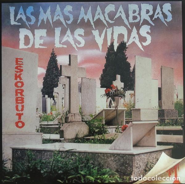 ESKORBUTO - LAS MAS MACABRAS DE LAS VIDAS - 2009 GUNS OF BRIXTON RECORDS REISSUE (Música - Discos - LP Vinilo - Punk - Hard Core)