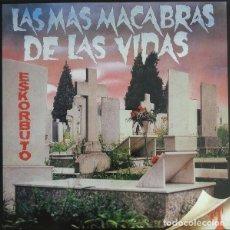 Discos de vinilo: ESKORBUTO - LAS MAS MACABRAS DE LAS VIDAS - 2009 GUNS OF BRIXTON RECORDS REISSUE. Lote 146374274