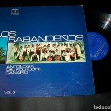 Discos de vinilo: LOS SABANDEÑOS - ANTOLOGIA DEL FOLKLORE CANARIO - LP DE 1973 - COLUMBIA - CPS9286. Lote 146376242