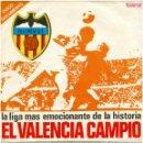 Discos de vinilo: EL VALENCIA CAMPIO - FINAL DE LIGA 1970-71 - LA LIGA MÁS EMOCIONANTE... (1ª ED.) - SPIRAL. Lote 146402446