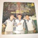 Discos de vinilo: SINGLE LOS H H. AMEN, LAS CEREZAS, TANTO AMOR, AYER. HISPAVOX 1965 SPAIN (DISCO PROBADO Y BIEN). Lote 146429482