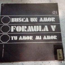 Discos de vinilo: VINILO FORMULA V FONOGRAM PHILIPS BUSCA UN AMOR - TU AMOR MI AMOR. Lote 146429846