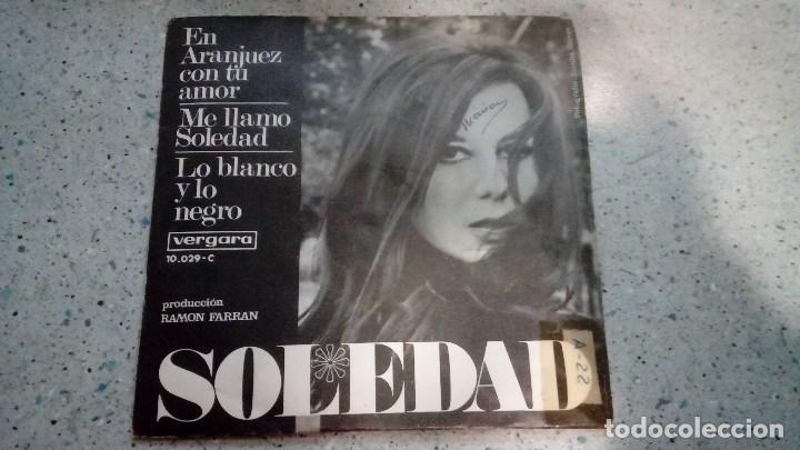 VINILO SOLEDAD VERGARA EN ARANJUEZ CON TU AMOR - ME LLAMO SOLEDAD - LO BLANCO Y LO NEGRO (Música - Discos - Singles Vinilo - Solistas Españoles de los 50 y 60)