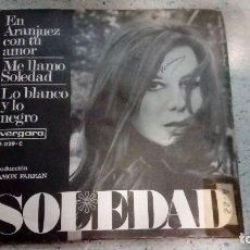 Discos de vinilo: VINILO SOLEDAD VERGARA EN ARANJUEZ CON TU AMOR - ME LLAMO SOLEDAD - LO BLANCO Y LO NEGRO . Lote 146431218