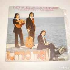 Discos de vinilo: SINGLE RUMBA TRES. NO VUELVAS A SOÑAR. NATA, LIMÓN Y FANTASÍA. BELTER 1974 SPAIN (PROBADO Y BIEN). Lote 146431846