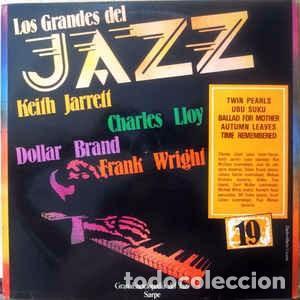 KEITH JARRETT, CHARLES LLOYD, DOLLAR BRAND, FRANK WRIGHT - LOS GRANDES DEL JAZZ 19 (LP, COMP) LABEL (Música - Discos de Vinilo - EPs - Jazz, Jazz-Rock, Blues y R&B)
