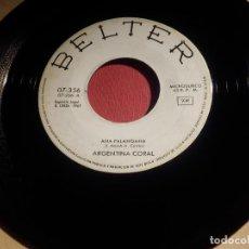 Discos de vinilo: DISCO VINILO - SINGLE - ARGENTINA CORAL - ANA PALANGANA - EL MATECITO - BELTER 1967. Lote 146473182