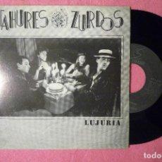 Discos de vinilo: TAHURES ZURDOS LUJURIA 1989 SINGLE SPAIN PRESS (EX-/EX-) V. Lote 146495226