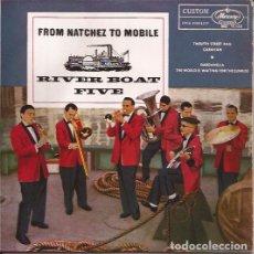 Discos de vinilo: EP RIVER BOAT FIVE FROM NATCHEZ TO MOBILE MERCURY 10133 SPAIN . Lote 146497926