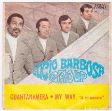Discos de vinilo: LUCIO BARBOSA GROUP SINGLE GUANTANAMERA MY WAY ¨A MI MANERA¨ FONAL MJ12 MALLORCA 1969. Lote 146504402