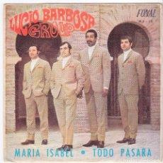 Discos de vinilo: LUCIO BARBOSA GROUP SINGLE MARÍA ISABEL TODO PASARÁ FONAL MJ13 MALLORCA 1969. Lote 146505798