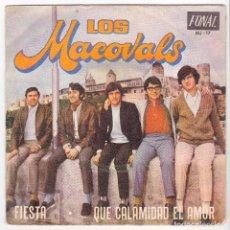 Discos de vinilo: LOS MACOVALS SINGLE FIESTA QUE CALAMIDAD EL AMOR FONAL MJ17 MALLORCA 1970. Lote 146512498