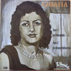 Discos de vinilo: SINGLE OUAFIA - YA KHYI ALACH / YA KHOUY DELHOUZNE. Lote 146533414