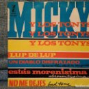 Discos de vinilo: MICKY Y LOS TONYS - LUP DE LUP / UN DIABLO DISFRAZADO / ESTÁS MORENÍSIMA / NO ME DEJES DEL AÑO 1963. Lote 146562154